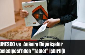 """UNESCO ve  Ankara Büyükşehir belediyesi'nden """"tablet"""" işbirliği"""