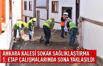 Ankara kalesi sokak sağlıklaştırma 1. etap çalışmalarında sona yaklaşıldı