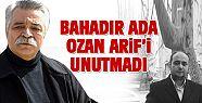 Bahadır Ada'dan Ozan Arif'e taziye mesajı