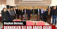 Başkan Duruay , Dernekler İle Bir Araya...
