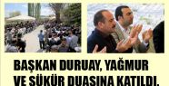 Başkan Duruay, Yağmur ve Şükür Duasına...