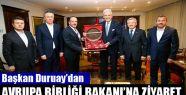 Başkan Duruay'dan Avrupa Birliği Bakanı'na...