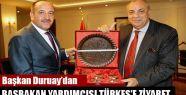 Başkan Duruay'dan Başbakan Yardımcısı...