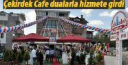 Çekirdek Cafe Dualarla Hizmete Açıldı