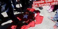 Ermeniler Kudüs'te Türk Bayrağını Yaktı