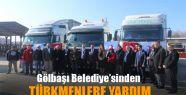 Gölbaşı Belediye'sinden Türkmenlere...