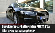 Büyükşehir şirketlerinden PORTAŞ'da lüks araç satışına çıkıyor