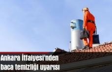 Ankara İtfaiyesi'nden baca temizliği uyarısı