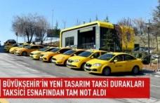 Büyükşehir'in yeni tasarım taksi durakları taksici esnafından tam not aldı