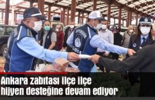 Ankara zabıtası ilçe ilçe hijyen desteğine devam...
