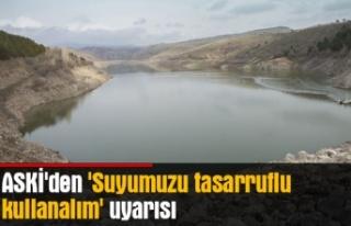 ASKİ'den 'Suyumuzu tasarruflu kullanalım'...