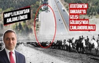 MHP'li Ilıkan: 'Atatürk'ün gelişini...