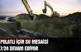 Polatlı için su mesaisi 7/24 devam ediyor