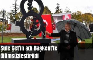 Şule Çet'in adı Başkent'te ölümsüzleştirildi