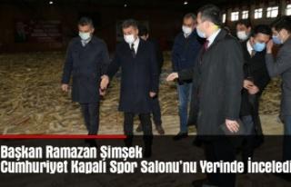 Başkan Ramazan Şimşek Cumhuriyet Kapalı Spor Salonu'nu...