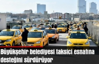 Büyükşehir belediyesi taksici esnafına desteğini...