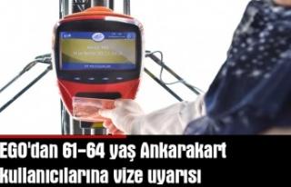 EGO'dan 61-64 yaş Ankarakart kullanıcılarına...