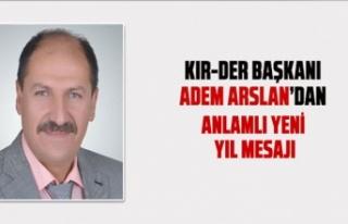 KIR-DER Başkanı Adem Arslan'dan YENİ YIL mesajı