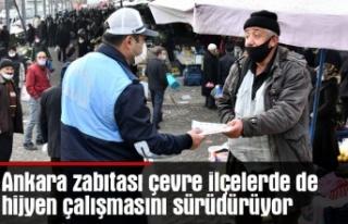 Ankara zabıtası çevre ilçelerde de hijyen çalışmasını...
