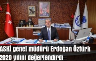 ASKİ genel müdürü Erdoğan Öztürk 2020 yılını...