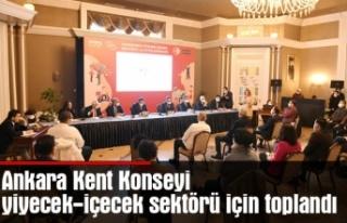 Ankara Kent Konseyi yiyecek-içecek sektörü için...