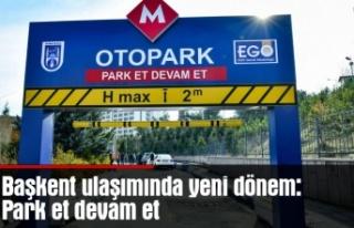Başkent ulaşımında yeni dönem: Park et devam...