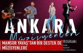 Mansur Yavaş'tan bir destek de müzisyenlere