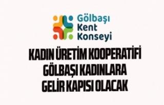 KADIN ÜRETİM KOOPERATİFİ GÖLBAŞI KADINLARA GELİR...