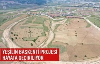 Yeşilin Başkenti projesi hayata geçiyor