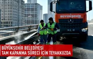 Büyükşehir Belediyesi tam kapanma sürecinde teyakkuza...