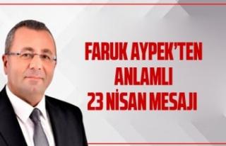 Faruk Aypek'ten anlamlı 23 Nisan mesajı