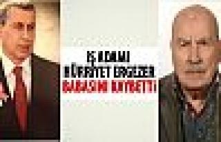 Hürriyet Ergezer'in babasını kaybetti