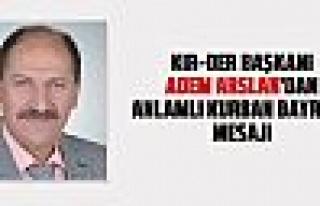 KIR-DER Başkanı Adem Arslan'dan Kurban Bayramı...
