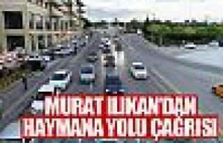 Murat Ilıkan Hayman Yolu'ndaki trafiğe çözüm...