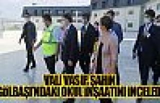 Vali Vasip Şahin lise inşaatını inceledi