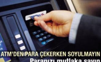 ATM'lerden para çektiğinizde mutlaka sayın