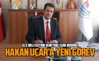 Hakan Uçar, İlçe Milli Eğitim Müdürlüğü'nde Şube Müdürü olarak atandı
