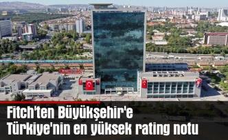 Fitch'ten Büyükşehir'e Türkiye'nin en yüksek rating notu
