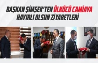 Başkan Şimşek'ten Ülkücü camiaya hayırlı olsun ziyaretleri