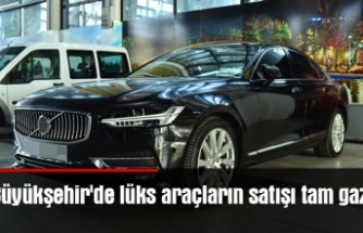 Büyükşehir'de lüks araçların satışı tam gaz