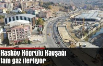 Hasköy Köprülü Kavşağı tam gaz ilerliyor