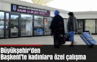 Büyükşehir'den Başkent'te kadınlara özel çalışma
