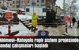 Dikimevi-Natoyolu raylı sistem projesinde sondaj çalışmaları başladı