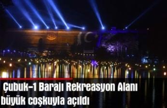 Çubuk-1 Barajı Rekreasyon Alanı büyük coşkuyla açıldı
