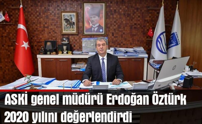 ASKİ genel müdürü Erdoğan Öztürk 2020 yılını değerlendirdi