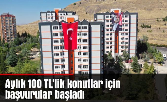 Aylık 100 TL'lik konutlar için başvurular başladı