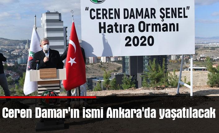 Ceren Damar'ın ismi Ankara'da yaşatılacak