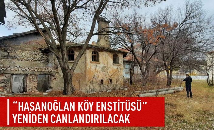 Hasanoğlan Köy Enstitüsü yeniden canlanıyor