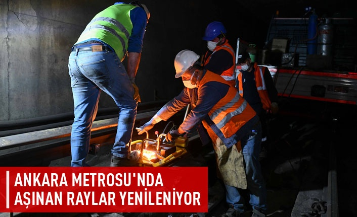 Ankara Metrosu'nda raylar yenileniyor