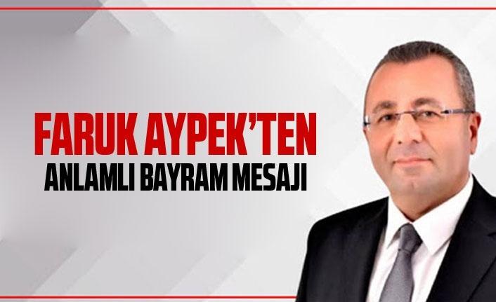 Faruk Aypek'ten anlamlı bayram mesajı